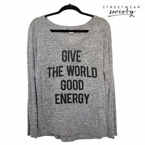 SWS Give The World Good Energy Long Sleeve Top